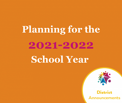 Letter to Families: Looking Ahead to 2021-2022 School Year